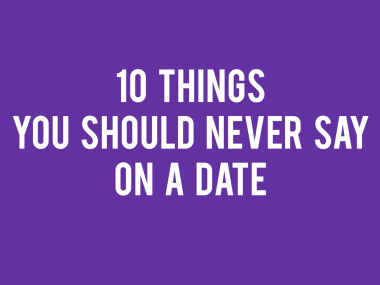 Watch: The Guysexual Guide on 10 things not to say on a date (unless you want it to end)